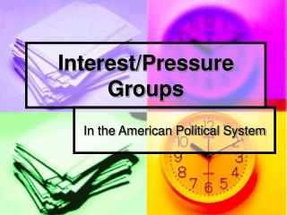 Interest/Pressure Groups