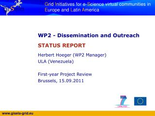 WP2 -  Dissemination and Outreach STATUS REPORT Herbert Hoeger (WP2 Manager) ULA (Venezuela)