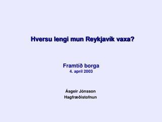 Hversu lengi mun Reykjavík vaxa?