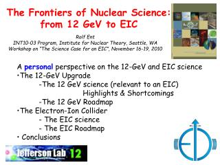 The Frontiers of Nuclear Science: from 12 GeV to EIC
