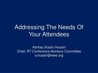 Addressing The Needs Of Your Attendees