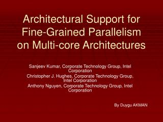 Architectural Support for Fine-Grained Parallelism on Multi-core Architectures