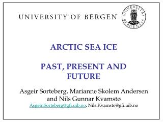 ARCTIC SEA ICE PAST, PRESENT AND FUTURE