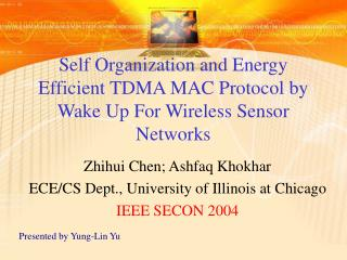 Self Organization and Energy Efficient TDMA MAC Protocol by Wake Up For Wireless Sensor Networks