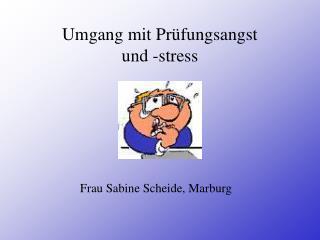 Umgang mit Prüfungsangst  und -stress