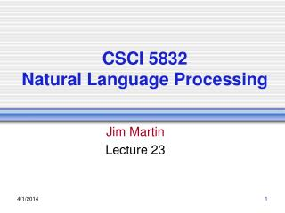 CSCI 5832 Natural Language Processing