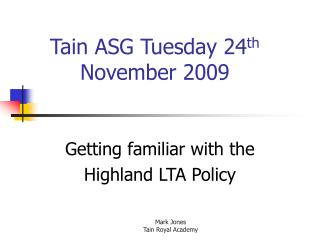 Tain ASG Tuesday 24 th  November 2009