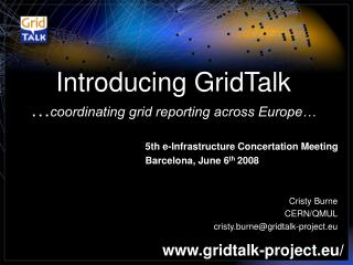 Introducing GridTalk … coordinating grid reporting across Europe…