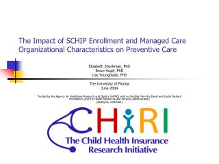The Impact of SCHIP Enrollment and Managed Care Organizational Characteristics on Preventive Care