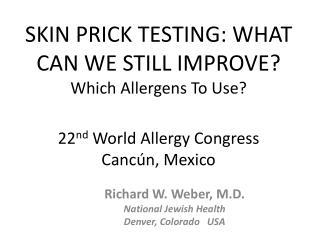 Richard W. Weber, M.D. National Jewish Health Denver, Colorado   USA