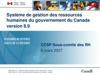 Système de gestion des ressources humaines du gouvernement du Canada version 8.9