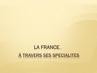 � TRAVERS SES SPECIALITES