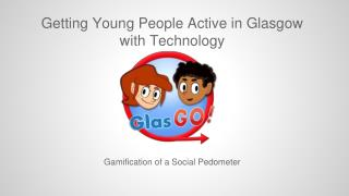 Getting  Young People Active in Glasgow with Technology