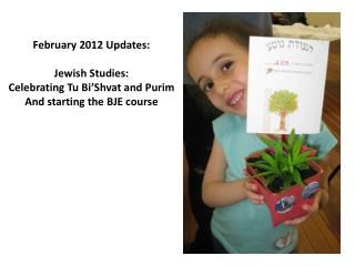 February 2012 Updates:  Jewish Studies: Celebrating Tu Bi'Shvat and Purim