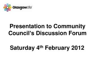 Presentation to Community Council�s Discussion Forum