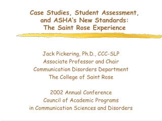 Case Studies, Student Assessment,  and ASHA's New Standards: The Saint Rose Experience