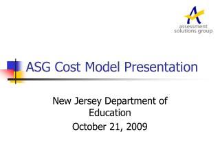 ASG Cost Model Presentation