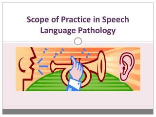 Scope of Practice in Speech Language Pathology