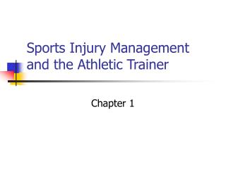 Chapter 1 Sports Injury Management and the ATC ppt