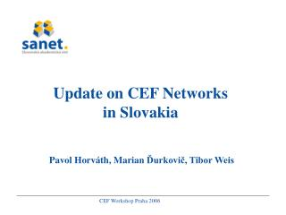 Update on CEF Networks  in Slovakia