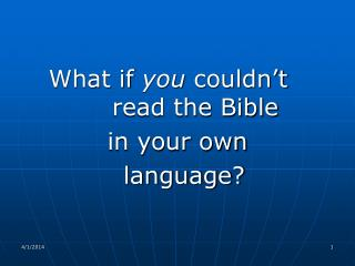 What if you couldn t   read the Bible            in your own   language