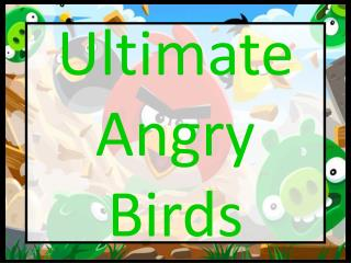 Ultimate Angry Birds