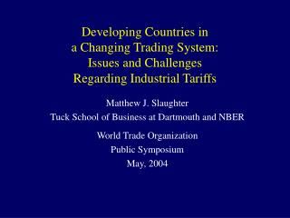 Matthew J. Slaughter Tuck School of Business at Dartmouth and NBER World Trade Organization