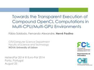 Fábio Soldado, Fernando Alexandre,  Hervé Paulino CITI/Computer Science Department