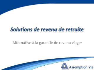 Solutions de revenu de retraite