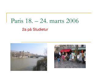 Paris 18. – 24. marts 2006