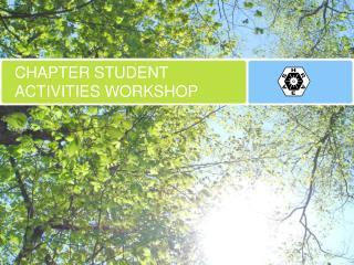 CHAPTER STUDENT ACTIVITIES WORKSHOP