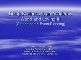 Doing Business in an Academic World and Loving It! (Conference & Event Planning)
