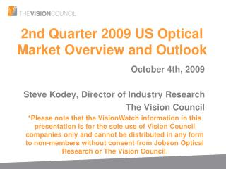 2nd Quarter 2009 US Optical Market Overview and Outlook