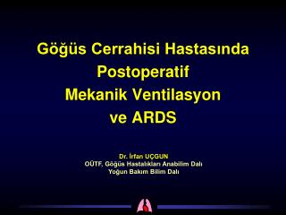 Göğüs Cerrahisi Hastasında Postoperatif  Mekanik Ventilasyon  ve ARDS