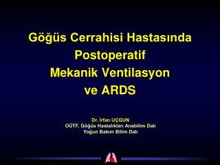 G�?�s Cerrahisi Hastas?nda Postoperatif  Mekanik Ventilasyon  ve ARDS