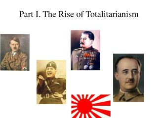 Part I. The Rise of Totalitarianism
