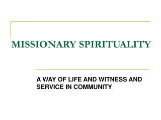 MISSIONARY SPIRITUALITY