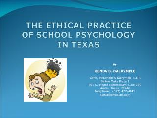 THE ETHICAL PRACTICE   OF SCHOOL PSYCHOLOGY IN TEXAS