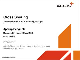 Cross Shoring A new innovation in the outsourcing paradigm  Aparup Sengupta