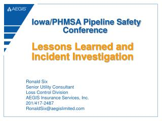 Ronald Six Senior Utility Consultant Loss Control Division AEGIS Insurance Services, Inc.