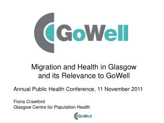 Migration and Health in Glasgow and its Relevance to GoWell