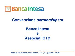 Convenzione  partnership  tra  Banca Intesa e Associati CTG