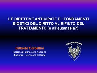 Gilberto Corbellini Sezione di storia della medicina Sapienza – Università di Roma