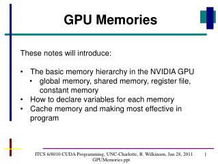 ITCS 6/8010 CUDA Programming, UNC-Charlotte, B. Wilkinson, Jan 28, 2011 GPUMemories