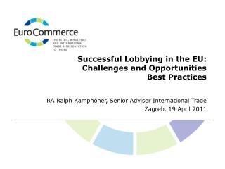 Successful Lobbying in the EU:                 Challenges and Opportunities Best Practices