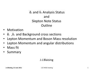 ẽ L  and  ν̃ e  Analysis Status and  Slepton  Note Status Outline    Motivation