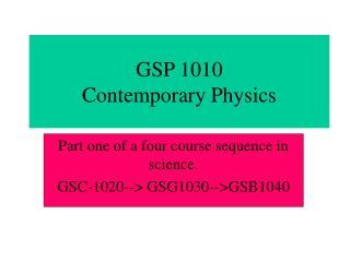GSP 1010 Contemporary Physics