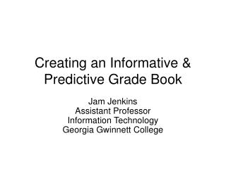 Creating an Informative & Predictive Grade Book