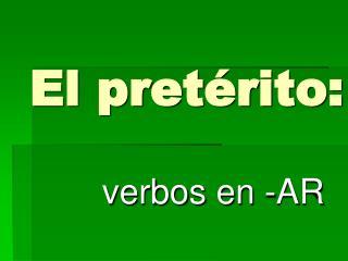 El pretérito: