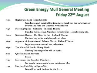 Green  E nergy Mull General Meeting  Friday 22 nd  August